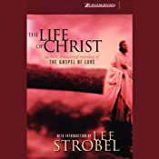 The Life of Christ: An NIV Dramatized Recording of the Gospel of Luke | [Lee Strobel]