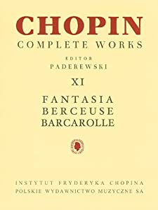Fantasia, Berceuse, Barcarolle: Chopin Complete Works Vol. XI from Pwm