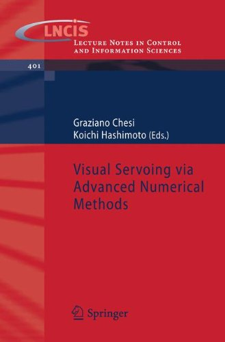 Visual Servoing via Advanced Numerical Methods (Lecture Notes in Control and Information Sciences)