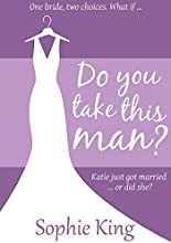 Do You Take This Man?: Katie just got married ... or did she?