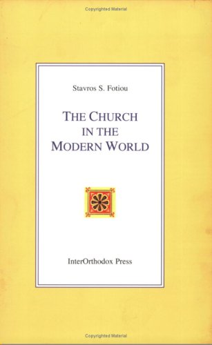 The Church In The Modern World, Stavros S. Fotiou