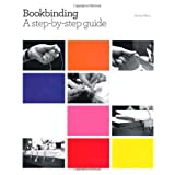 Bookbinding: A Step-by-Step Guideby Kathy Abbott