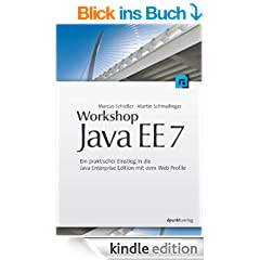 Workshop Java EE 7: Ein praktischer Einstieg in die Java Enterprise Edition mit dem Web Profile