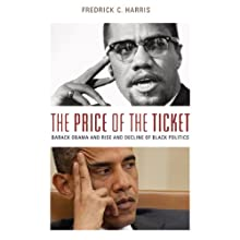 The Price of the Ticket: Barack Obama and Rise and Decline of Black Politics  (       UNABRIDGED) by Fredrick Harris Narrated by Mary Kane