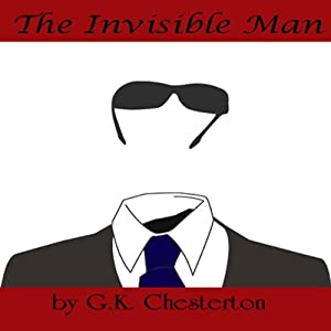 The Invisible Man | [G. K. Chesterton]