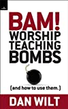 img - for Bam! Worship Teaching Bombs (And How To Use Them) book / textbook / text book