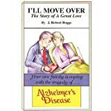 img - for I'Ll Move Over: Spouse and Family Stress in Dealing With Alzheimer's Disease book / textbook / text book