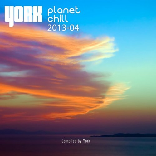 VA-Planet Chill 2013-04 (Compiled By York)-WEB-2013-DECRyPWEB Download