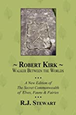 Robert Kirk: Walker Between the Worlds