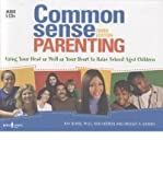img - for Common Sense Parenting: Using Your Head as Well as Your Heart to Raise School-Aged Children (CD-Audio) - Common book / textbook / text book