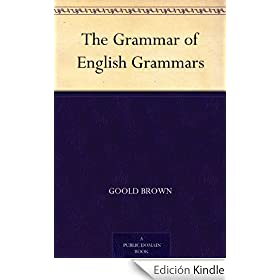 The Grammar of English Grammars (English Edition)