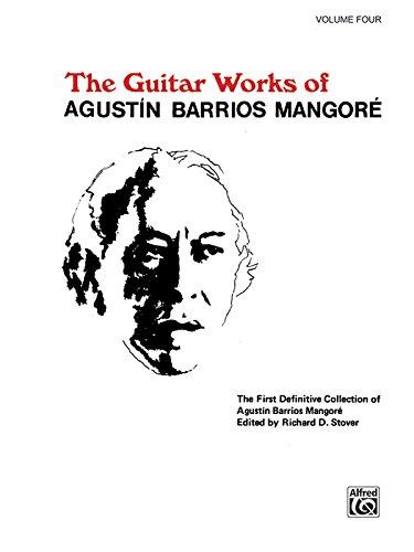 Guitar Works of Agust N Barrios Mangor , Vol 4 (Guitar Works of Augustin Barrios Mangore)