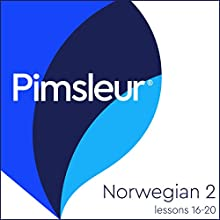 Pimsleur Norwegian Level 2 Lessons 16-20: Learn to Speak and Understand Norwegian with Pimsleur Language Programs Speech by  Pimsleur Narrated by  Pimsleur