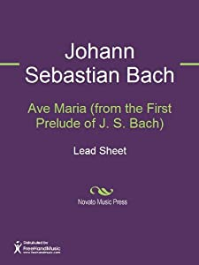 Ave Maria From The First Prelude Of J S Bach Sheet Music by FreeHand Music
