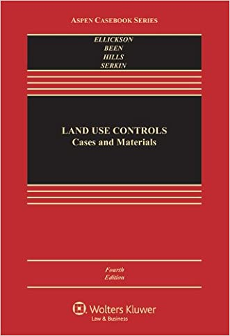 Land Use Controls: Cases and Materials, Fourth Edition (Aspen Casebook)