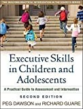 img - for Executive Skills in Children and Adolescents A Practical Guide to Assessment and Intervention (The Guilford Practical Intervention in Schools Series) 2nd (second) edition book / textbook / text book