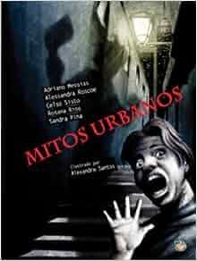 Mitos Urbanos (Em Portuguese do Brasil): Alessandra Pontes Roscoe