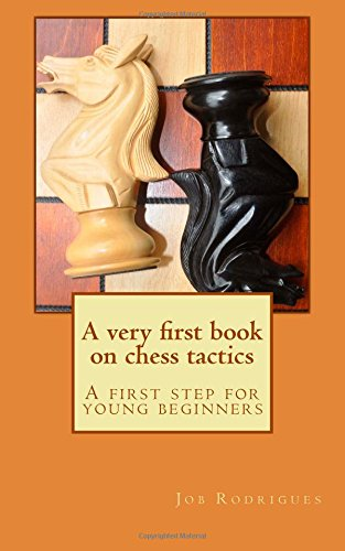 A very first book on chess tactics: A first step for young beginners