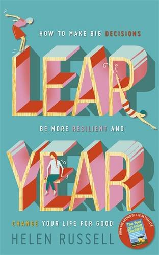 leap-year-how-to-make-big-decisions-be-more-resilient-and-change-your-life-for-good
