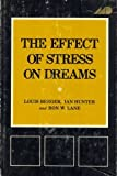 The Effect of Stress on Dreams (Psychological Issues, V. 7, No. 3. Monograph 27) (0823615367) by Breger, Louis