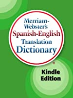 Merriam-Webster's Spanish-English Translation Dictionary, Kindle Edition