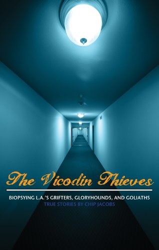 the-vicodin-thieves-biopsying-las-grifters-gloryhounds-and-goliaths