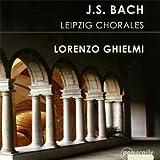 Bach: Leipziger Choräle / Toccata, Adagio & Fuge D-Dur