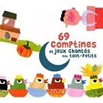 69 comptines et jeux chant�s des tout...