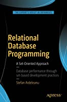 Relational Database Programming: A Set-Oriented Approach Front Cover