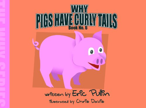 Why Pigs Have Curly Tails (The Why Series)