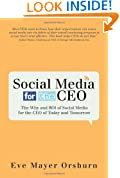 Social Media for the CEO: The Why and ROI of Social Media for the CEO of Today and Tomorrow