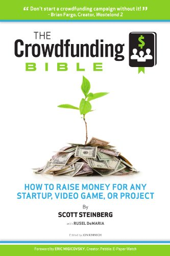 The-Crowdfunding-Bible-How-To-Raise-Money-For-Any-Startup-Video-Game-Or-Project