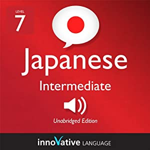 Learn Japanese - Level 7: Intermediate Japanese, Volume 1: Lessons 1-83 | [Innovative Language Learning]