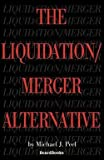 img - for The Liquidation/Merger Alternative (Paperback)--by Michael J. Peel [2003 Edition] book / textbook / text book