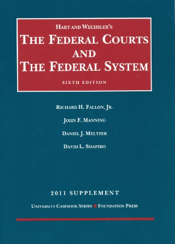 The Federal Courts and the Federal System 6th, 2011 Supplement (University Casebook: Supplement)