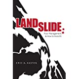 Landslide: Poor Management And How To Avoid It ~ Eric Kasten