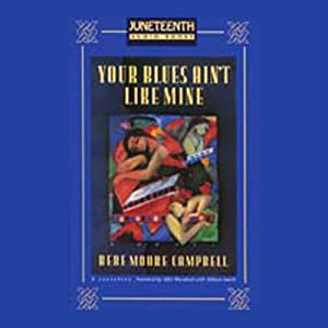 Your Blues Ain't Like Mine | [Bebe Moore Campbell]