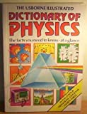 The Usborne Illustrated Dictionary of Physics: The Facts You Need to Know-At a Glance (Science dictionaries) (0860209873) by Corinne Stockley