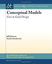 Conceptual Models: Core to Good Design (Synthesis Lectures on Human-Centered Informatics)