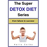 Detox Diet: From Failure to Success - Revised Edition ~ Kelly Colby