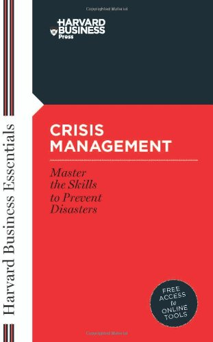 Crisis Management: Mastering the Skills to Prevent