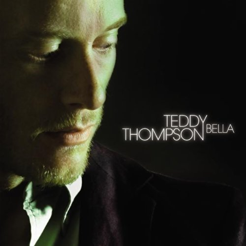 Teddy Thompson, Bella