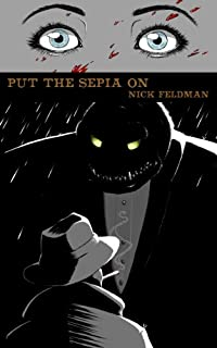 Put The Sepia On by Nick Feldman ebook deal