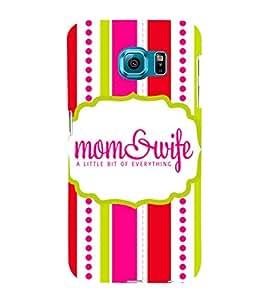 Mom & Wife 3D Hard Polycarbonate Designer Back Case Cover for Samsung Galaxy S6 Edge+ G928 :: Samsung Galaxy S6 Edge Plus G928F