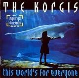 Korgis This world's for everyone