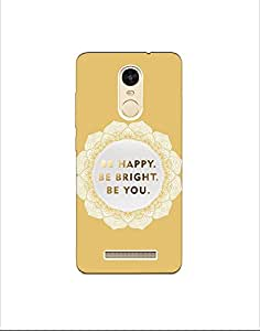 XIAOMI REDMI NOTE 3 nkt-04 (51) Mobile Case by Mott2 - Be Happy Be Bright Be You (Limited Time Offers,Please Check the Details Below)