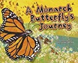 img - for A Monarch Butterfly's Journey (Nonfiction Picture Books: Follow It!) book / textbook / text book