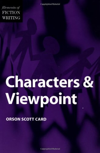 Characters and Viewpoint (The elements of fiction writing)