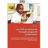 Les TICE au service du Français Langue de Scolarisation: En quoi la mise en place d'un outil TICE permet-elle...