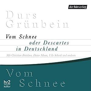 Vom Schnee oder Descartes in Deutschland Hörspiel